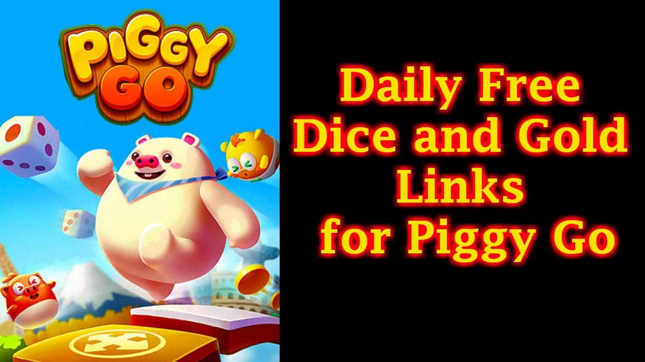 Piggy Go Free Dice Links